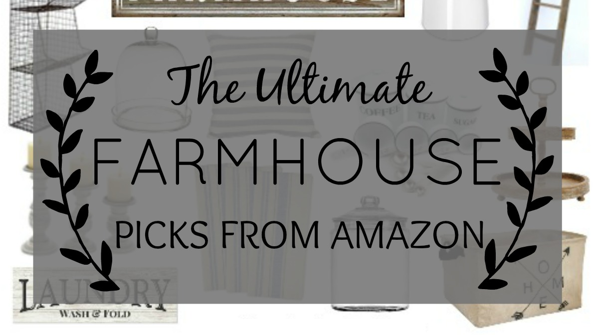 The Ultimate Farmhouse Picks from Amazon